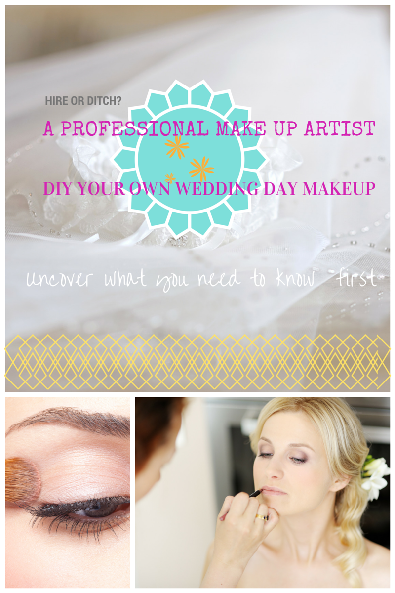 Hire a Professional Make Up Artist or go DIY